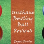 Top 5 Best Urethane Bowling Ball Reviews 2021