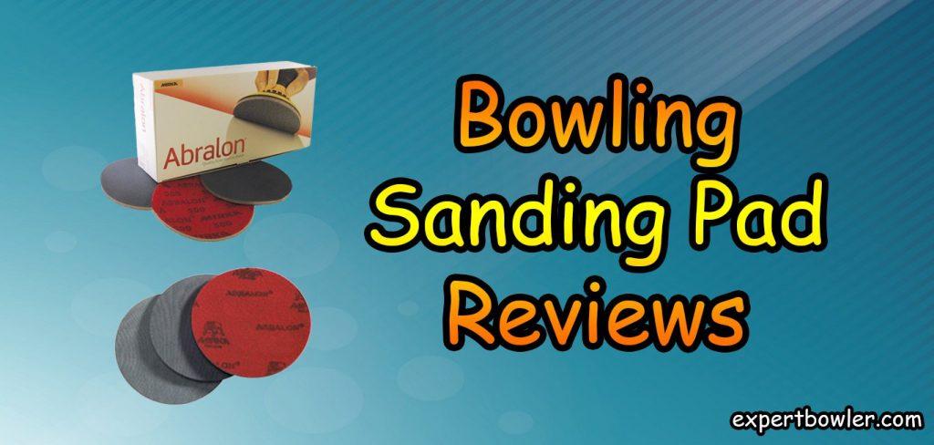 Best Bowling Ball Sanding Pads